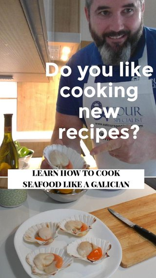 Do you like cooking new recipes? LEARN HOW TO COOK SEAFOOD LIKE A GALICIAN
