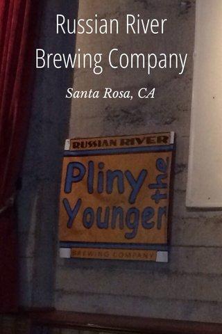 Russian River Brewing Company Santa Rosa, CA
