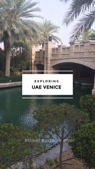 UAE VENICE #travel #explore #feel EXPLORING