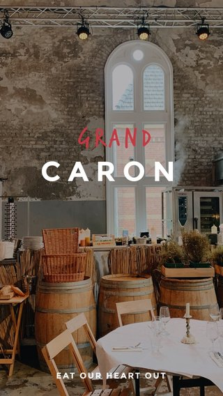 CARON GRAND EAT OUR HEART OUT