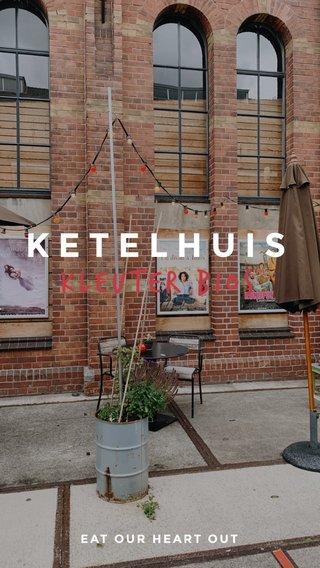 KETELHUIS KLEUTER BIOS EAT OUR HEART OUT