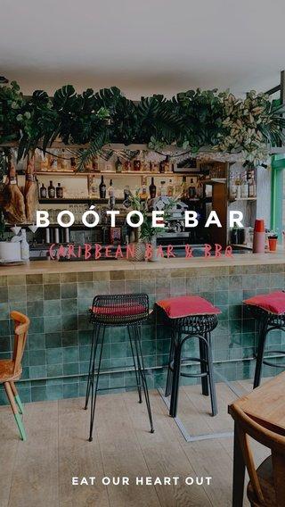 BOÓTOE BAR CARIBBEAN BAR & BBQ EAT OUR HEART OUT