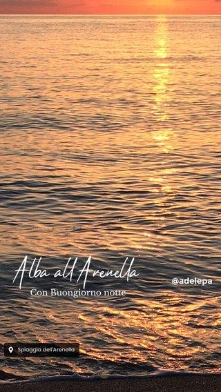 Alba all'Arenella @adelepa Con Buongiorno notte