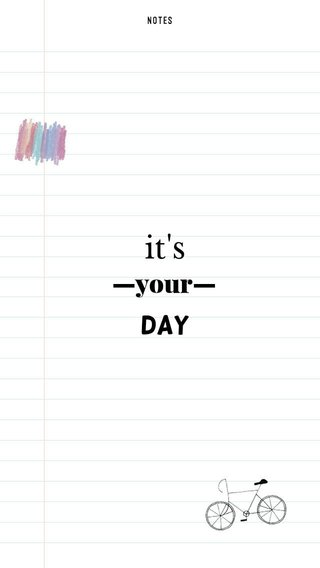it's —your— DAY