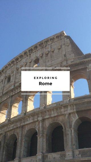 Rome EXPLORING