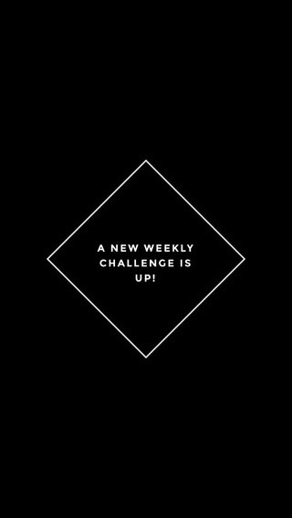A NEW WEEKLY CHALLENGE IS UP!