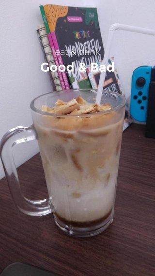 Good & Bad eat & drink