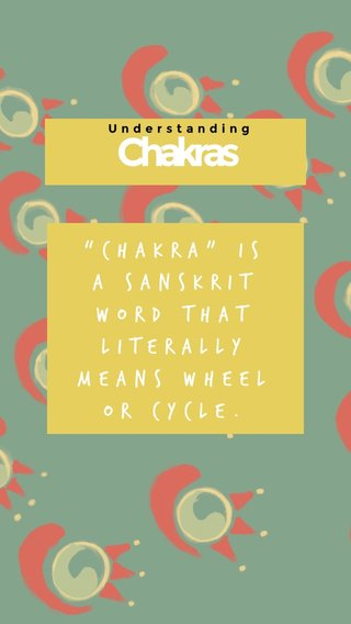 """Chakras """"Chakra"""" is a Sanskrit word that literally means wheel or cycle. Understanding"""