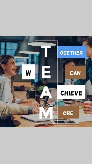 TEAM W chieve Can Ore ogetheR