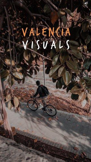 Valencia Visuals