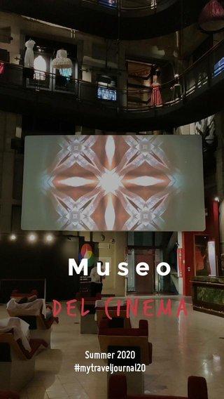 del cinema Museo Summer 2020 #mytraveljournal20