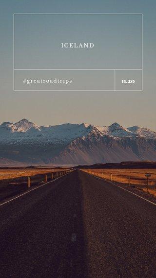 11.20 ICELAND #greatroadtrips