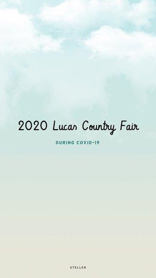 2020 Lucas Country Fair During COVID-19