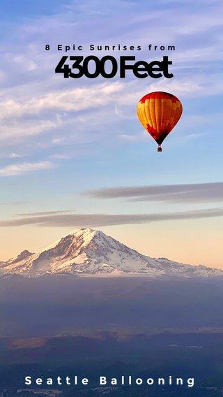 4300 Feet Seattle Ballooning 8 Epic Sunrises from