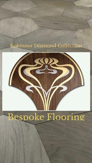 Bespoke Flooring Kohinoor Diamond Collection was