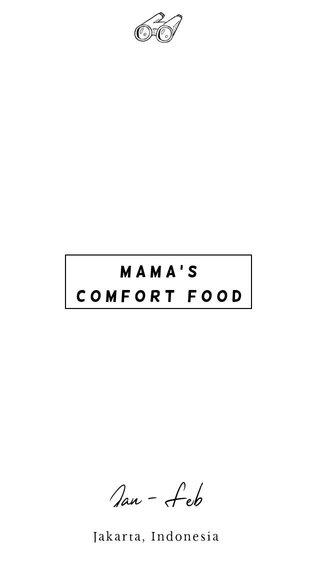 Jan - Feb Mama's Comfort Food Jakarta, Indonesia