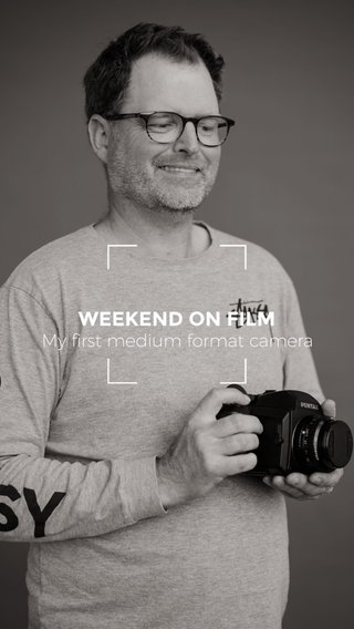 WEEKEND ON FILM My first medium format camera