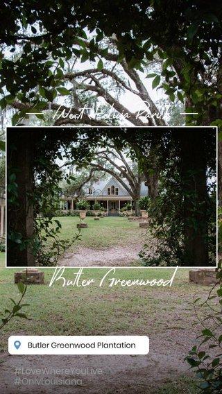 Butler Greenwood West Felicia Parish #LoveWhereYouLive #OnlyLouisiana