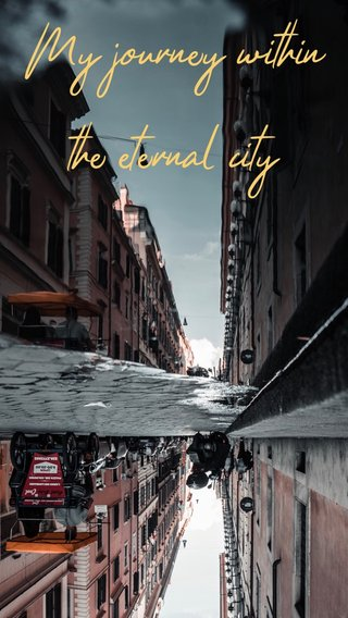 My journey within the eternal city