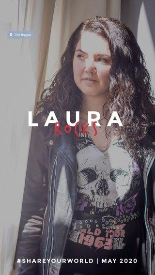 LAURA ROCKS #SHAREYOURWORLD | MAY 2020