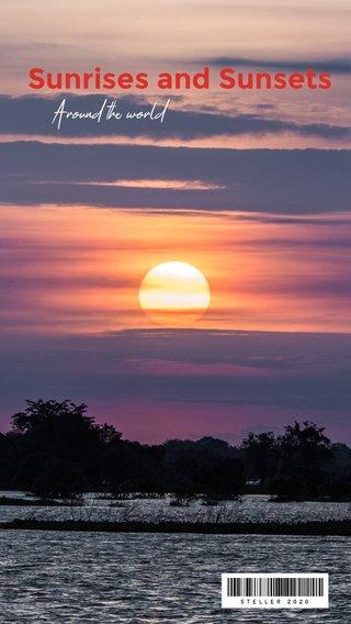 Sunrises and Sunsets Around the world