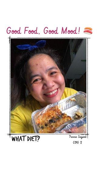 Good Food, Good Mood! 🍣 What diet? Trexcie Sagurit COG 2