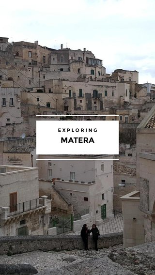 MATERA EXPLORING