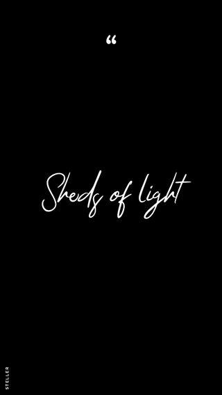 Sheds of light