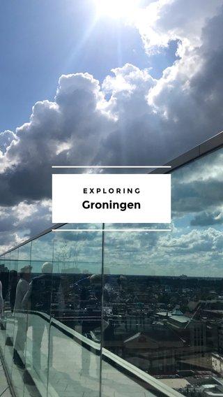 Groningen EXPLORING