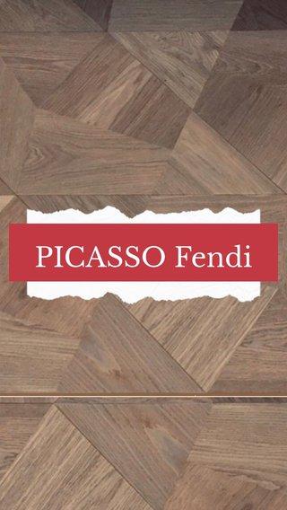 PICASSO Fendi