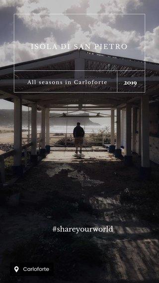#shareyourworld ISOLA DI SAN PIETRO 2019 All seasons in Carloforte