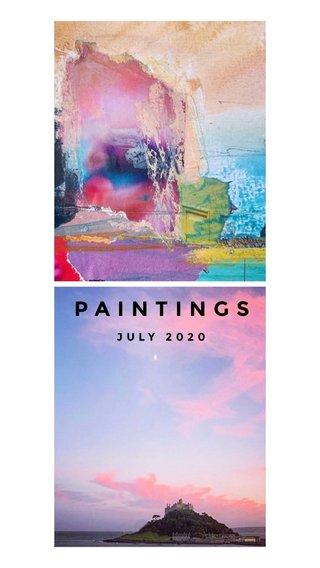 PAINTINGS JULY 2020