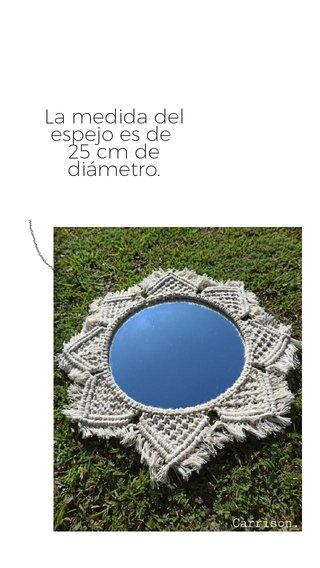 La medida del espejo es de 25 cm de diámetro. Carrison.