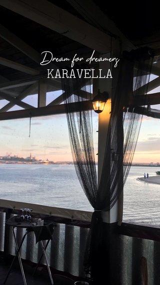 KARAVELLA Dream for dreamers