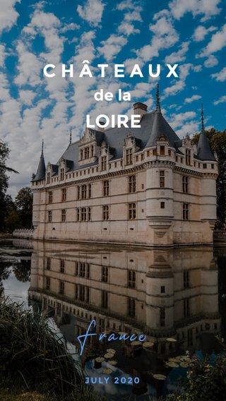 France CHÂTEAUX LOIRE de la JULY 2020