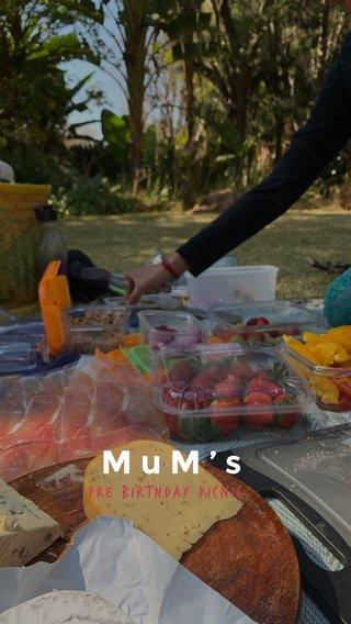 MuM's Pre Birthday picnic