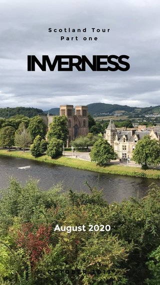 INVERNESS August 2020 Scotland Tour Part one OCTOBER 2019