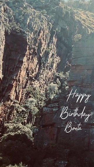 Happy Birthday Boeta