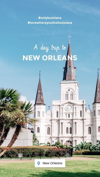 NEW ORLEANS A day trip to #onlylouisiana #lovewhereyoulivelouisiana
