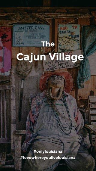 Cajun Village The #onlylouisiana #lovewhereyoulivelouisiana