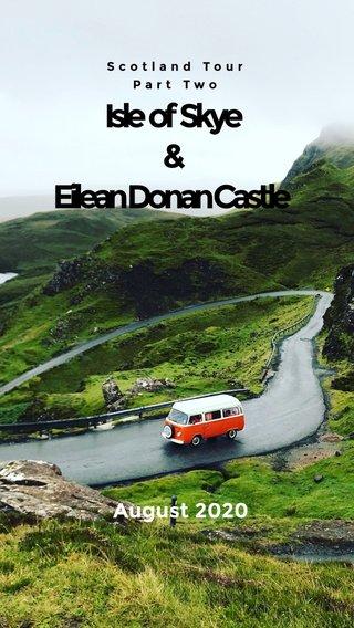 Isle of Skye & Eilean Donan Castle August 2020 Scotland Tour Part Two