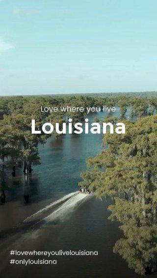 Louisiana Love where you live #lovewhereyoulivelouisiana #onlylouisiana