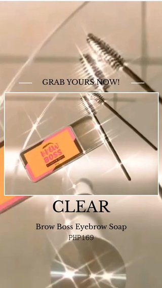 CLEAR brow PHP169 GRAB YOURS NOW! Brow Boss Eyebrow Soap