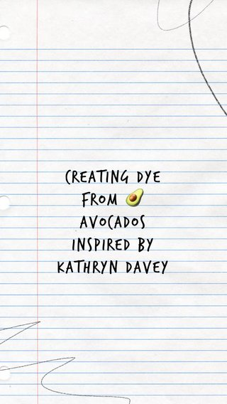 Creating Dye from 🥑 avocados Inspired by kathryn Davey