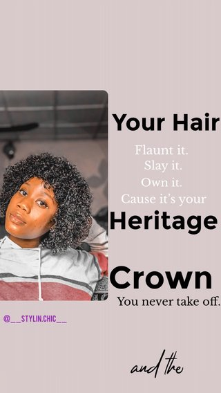 Crown Heritage Your Hair and the Flaunt it. Cause it's your Slay it. Own it. You never take off. @__stylin.chic__