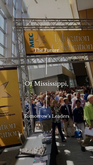Of Mississippi, The Future Tomorrow's Leaders