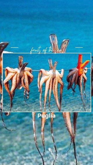 fruits of the sea Puglia