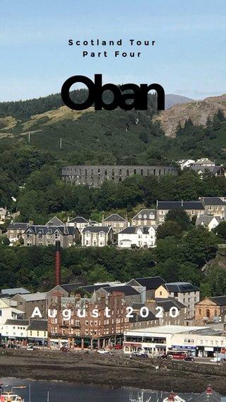Oban August 2020 Scotland Tour Part Four