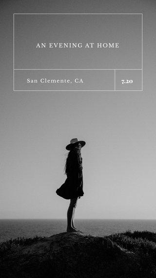 7.20 AN EVENING AT HOME San Clemente, CA