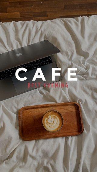 CAFE Best evening